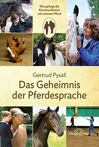 9783955820978: Das Geheimnis der Pferdesprache: Wie gelingt die Kommunikation mit meinem Pferd