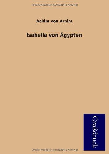 Isabella Von Agypten: Achim von Arnim