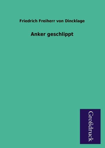 Anker Geschlippt: Friedrich Freiherr von Dincklage