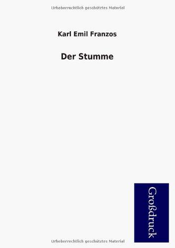 Der Stumme: Karl Emil Franzos