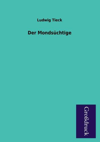 Der Mondsuchtige: Ludwig Tieck