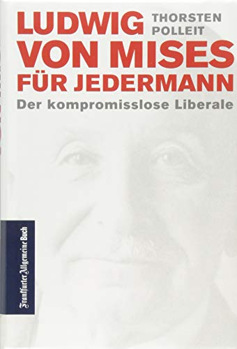 Ludwig Von Mises Fur Jedermann Der Thorsten Polleit