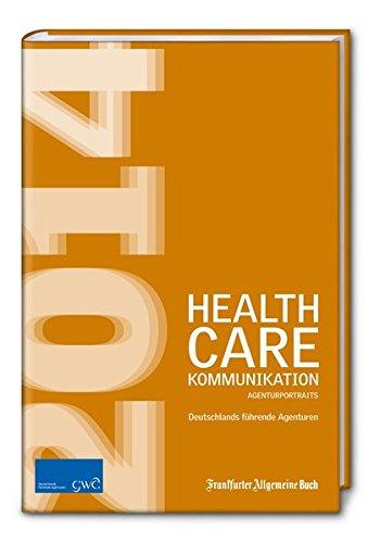 9783956010491: Healthcare-Kommunikation: Agenturportraits 2014