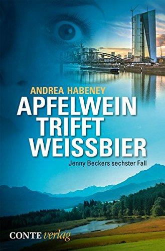 9783956020735: Apfelwein trifft Wei�bier: Jenny Beckers sechster Fall
