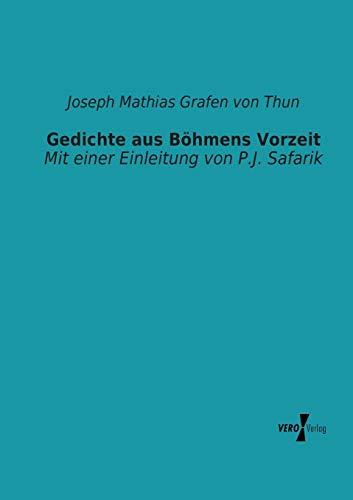Gedichte Aus Bohmens Vorzeit: Joseph Mathias Grafen Von Thun