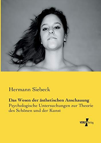 Das Wesen Der sthetischen Anschauung (Paperback): Hermann Siebeck