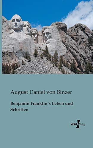 Benjamin Franklins Leben Und Schriften