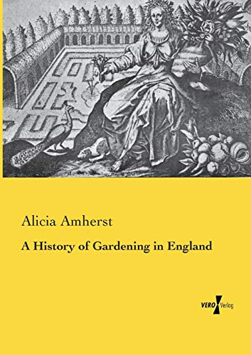 A History of Gardening in England: Amherst, Alicia