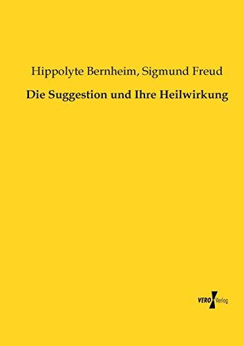 9783956101038: Die Suggestion und Ihre Heilwirkung (German Edition)