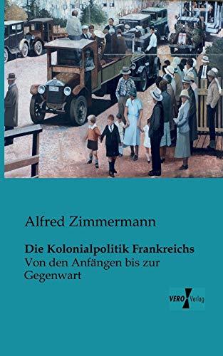 Die Kolonialpolitik Frankreichs: Alfred Zimmermann