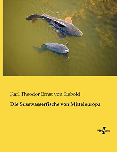 9783956101816: Die Suesswasserfische von Mitteleuropa (German Edition)