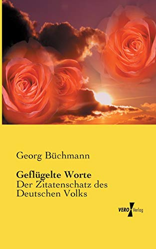 9783956102417: Gefluegelte Worte: Der Zitatenschatz des Deutschen Volks (German Edition)