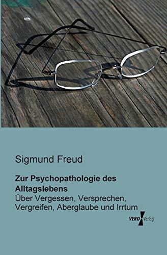 Zur Psychopathologie Des Alltagslebens: Sigmund Freud