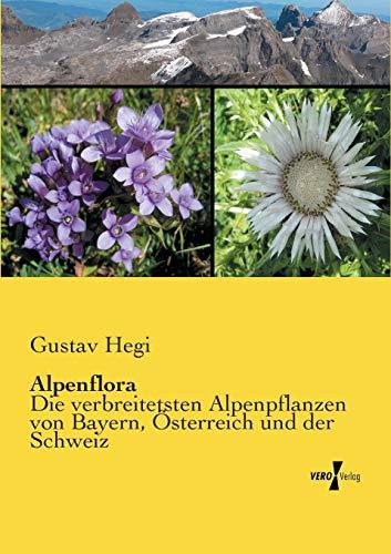 9783956102639: Alpenflora: Die verbreitetsten Alpenpflanzen von Bayern, Oesterreich und der Schweiz (German Edition)