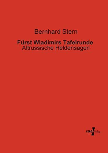 9783956103421: Fuerst Wladimirs Tafelrunde: Altrussische Heldensagen (German Edition)