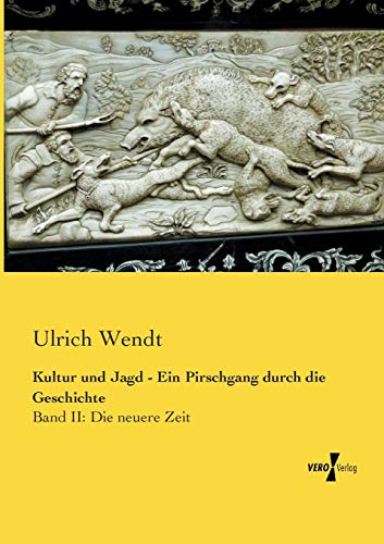 Kultur Und Jagd - Ein Pirschgang Durch Die Geschichte (Paperback): Ulrich Wendt