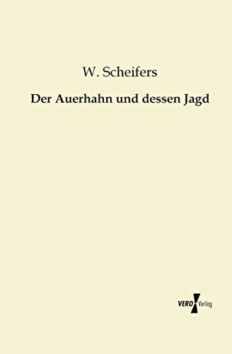 9783956103964: Der Auerhahn Und Dessen Jagd