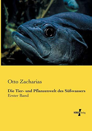 Die Tier- Und Pflanzenwelt Des Susswassers: Otto Zacharias
