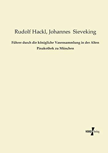 9783956105081: Fuehrer durch die koenigliche Vasensammlung in der Alten Pinakothek zu Muenchen (German Edition)