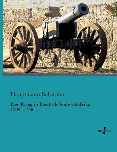 9783956105852: Der Krieg in Deutsch-Suedwestafrika: 1904 - 1906 (German Edition)