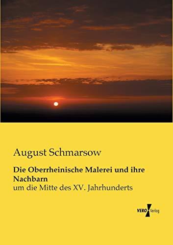 9783956107009: Die Oberrheinische Malerei und ihre Nachbarn: um die Mitte des XV. Jahrhunderts (German Edition)