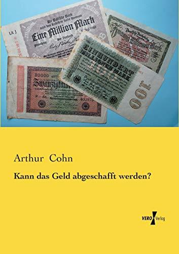 9783956107931: Kann Das Geld Abgeschafft Werden?