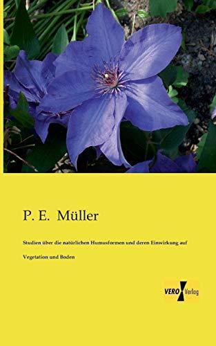 Studien über die natürlichen Humusformen und deren: Müller, P. E.