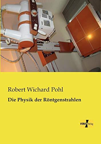 9783956108679: Die Physik der Roentgenstrahlen