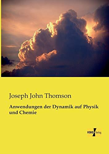 9783956108709: Anwendungen Der Dynamik Auf Physik Und Chemie