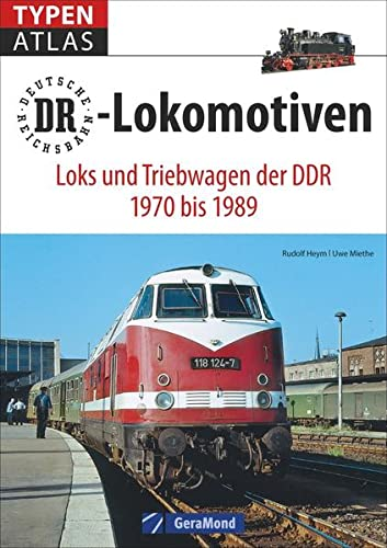 9783956130199: Typenatlas DR-Lokomotiven: Loks und Triebwagen der DDR 1970 bis 1989