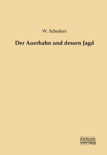 9783956180316: Der Auerhahn und dessen Jagd