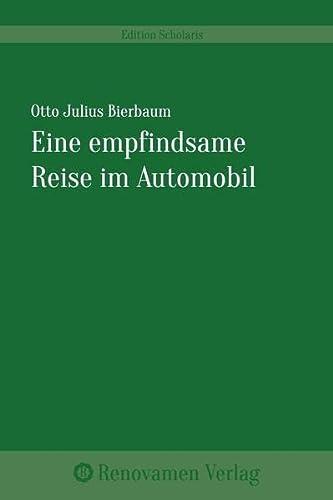 Eine empfindsame Reise im Automobil: 2. Auflage: Bierbaum, Otto Julius