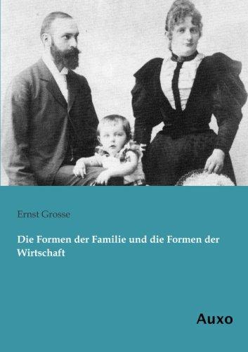 9783956221293: Die Formen der Familie und die Formen der Wirtschaft (German Edition)
