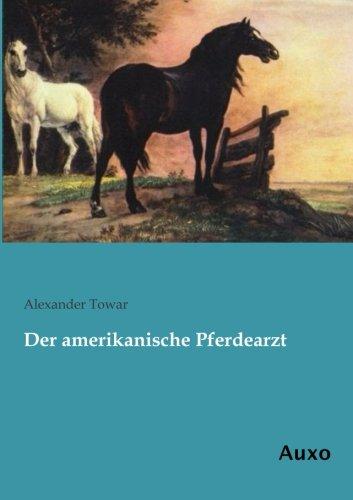 Der amerikanische Pferdearzt: Towar, Alexander