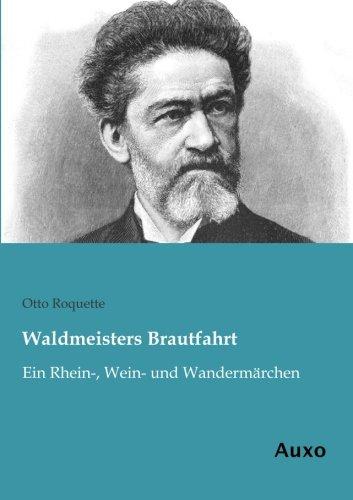 9783956222924: Waldmeisters Brautfahrt: Ein Rhein-, Wein- und Wandermaerchen