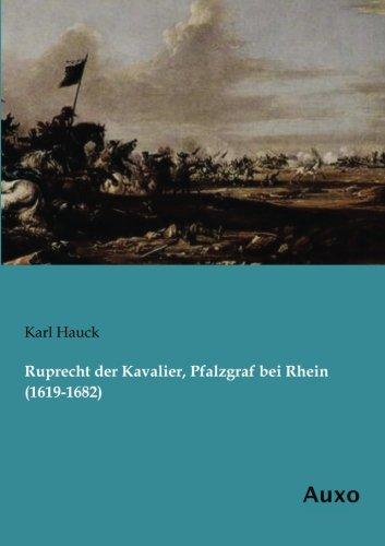 9783956222979: Ruprecht der Kavalier, Pfalzgraf bei Rhein (1619-1682) (German Edition)