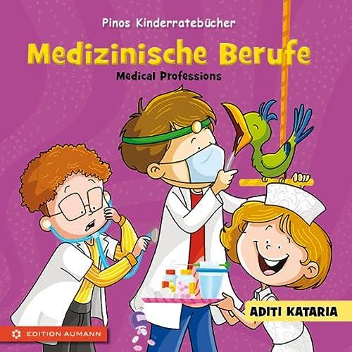 Pinos Kinderratebücher: Medizinische Berufe - Medical Professions: Aditi Kataria