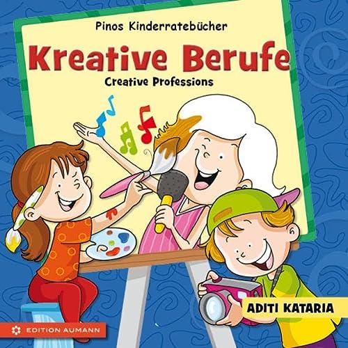 Pinos Kinderratebücher: Kreative Berufe - Creative Professions: Aditi Kataria