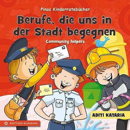 Pinos Kinderratebücher: Berufe, die uns in der: Aditi Kataria