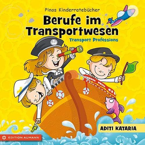 Pinos Kinderratebücher: Berufe im Transportwesen - Transport: Aditi Kataria