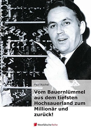 9783956270239: Vom Bauernlümmel aus dem tiefsten Hochsauerland zum Millionär und zurück! (German Edition)