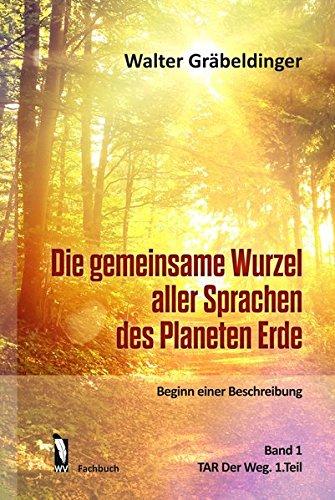 9783956302008: Die gemeinsame Wurzel aller Sprachen des Planeten Erde Band 1