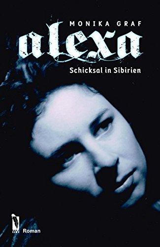 Alexa: Schicksal in Sibirien: Monika Graf