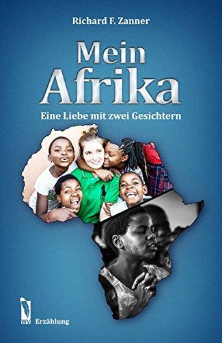 9783956302633: Mein Afrika: Eine Liebe mit zwei Gesichtern
