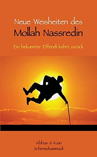 9783956310027: Neue Weisheiten des Mollah Nassredin - Ein bekannter Effendi kehrt zurück