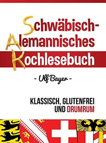 Schw??bisch-alemannisches Kochlesebuch: Bayer, Ulf