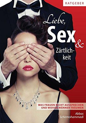 9783956313202: Schirmohammadi, A: Liebe, Sex & Zärtlichkeit