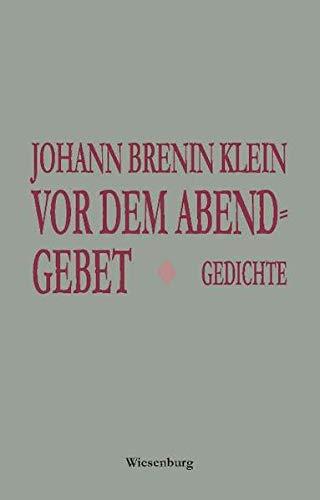 Vor dem Abendgebet: Brenin Klein, Johann