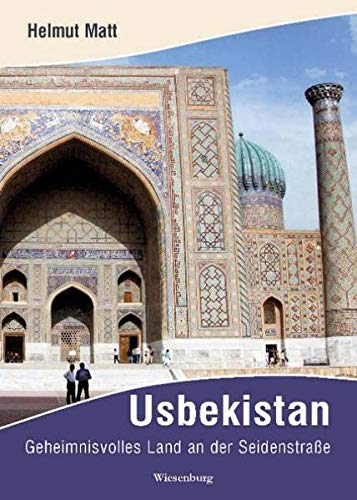 9783956323829: Usbekistan: Geheimnisvolles Land an der Seidenstraße
