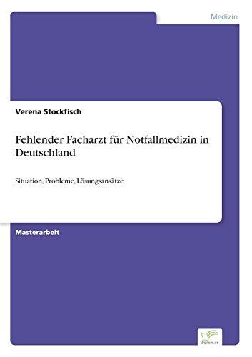9783956367137: Fehlender Facharzt für Notfallmedizin in Deutschland (German Edition)